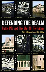 Defending the Realm: Inside M15 and the War on Terrorism