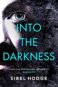 Into the Darkness by [Hodge, Sibel]