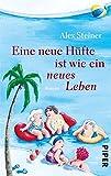 'Eine neue Hüfte ist wie ein neues Leben: Roman (Tanten-Reihe 3)' von Alex Steiner