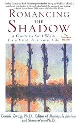 Romancing the Shadow: A Guide to Soul Work for a Vital, Authentic Life by Connie Zweig (1999-02-02)