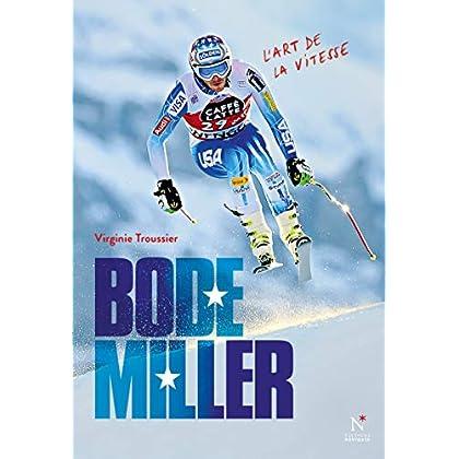 Bode Miller: L'art de la vitesse