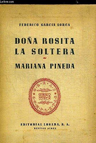 DONA ROSITA LA SOLTERA O EL LENGUAJE DE LAS FLORES - MARIANA PINEDA. RECOPILADAS POR GUILLERMO DE TORRE VOLUMEN QUINTO. OUVRAGE EN ESPAGNOL