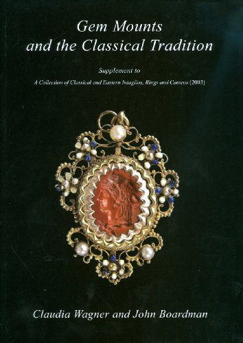 Gem Mounts and the Classical Tradition: Supplement to a Collection of Classical and Eastern Intaglios, Rings and Cameos (2003) (Beazley Archive: Studies in Gems and Jewellery) by Professor Emeritus of Classical Archaeology and Art John Boardman (2009-12-10) (Cameo-mount)