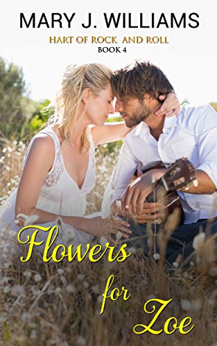 Flowers For Zoe (Hart Of Rock And Roll Book 4) (English Edition) (Flowers By Zoe)