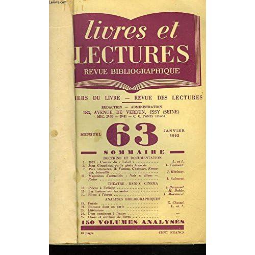 LIVRES ET LECTURES, REVUE BIBLIOGRAPHIQUE N°63 à 73, ANNEE 1953. L'ANNEE DU LABEL/ JEAN GIRAUDOUX OU LE GENIE FRANCAIS, par L. GUISSARD/ THEATRE, RADIO, CINEMA/ ANALYSES BIBLIOGRAPHIQUES / ...