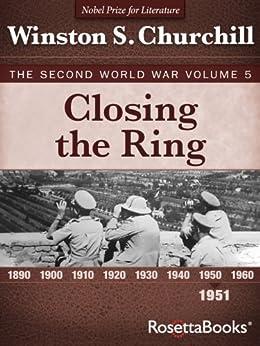 Closing the Ring: The Second World War, Volume 5 (Winston Churchill World War II Collection) by [Churchill, Winston]