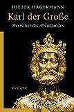Karl der Große: Herrscher des Abendlandes - Dieter Hägermann