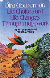 Life Choices and Life Changes Through Imagework: The Art of Developing Personal Vision