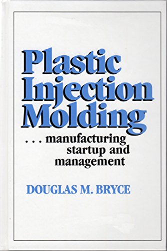 Plastic Injection Molding: Manufacturing Startup and Management
