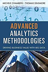 [(Advanced Analytics Methodologies : Driving Business Value with Analytics)] [By (author) Michele Chambers ] published on (September, 2014)