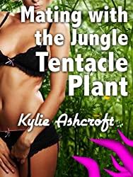Mating with the Jungle Tentacle Plant (Alien Monster Erotica)