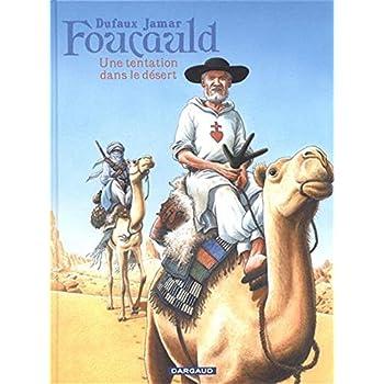 Foucauld - tome 0 - Une tentation dans le désert