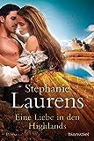 Eine Liebe in den Highlands: Roman (Cynster, eine neue Generation, Band 1) - Stephanie Laurens
