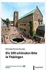 Die 100 schönsten Orte in Thüringen (Thüringen Bibliothek) Gebundene Ausgabe
