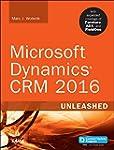 Microsoft Dynamics CRM 2016 Unleashed...