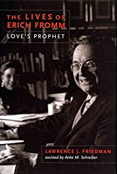 [The Lives of Erich Fromm: Love's Prophet] (By: Lawrence J. Friedman) [published: February, 2013]