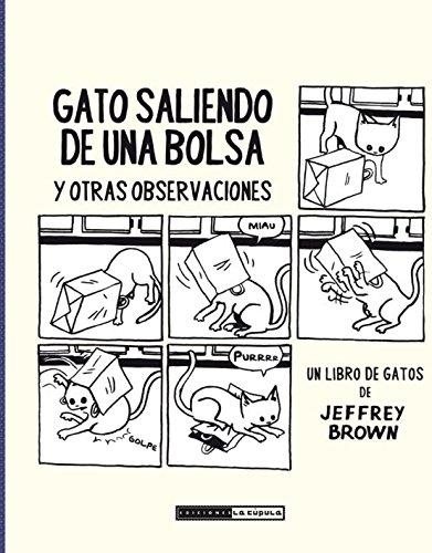 Gato saliendo de una bolsa: y otras observaciones (Novela gráfica) por Jeffrey Brown