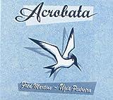 Acrobata (& Fred Martins)