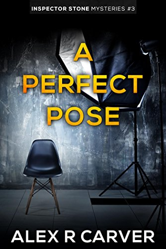 A Perfect Pose: Inspector Stone Mysteries #3