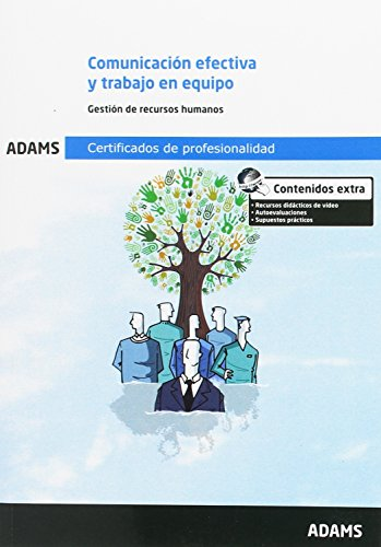 Comunicación efectiva y trabajo en equipo: certificado de profesionalidad gestión integrada de los recursos humanos