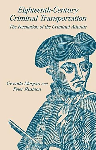 Eighteenth-Century Criminal Transportation by G. Morgan (2004-04-03)