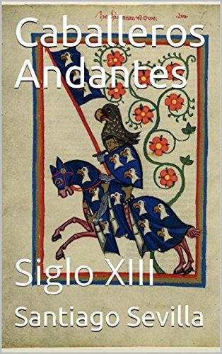 Caballeros Andantes: Siglo XIII