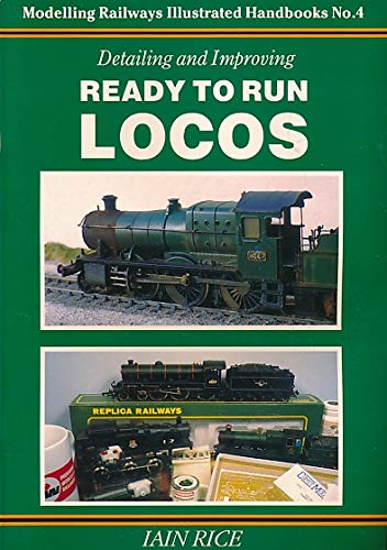 Detailing and Improving Ready to Run Locos (Modelling railways illustrated handbooks) por Iain Rice