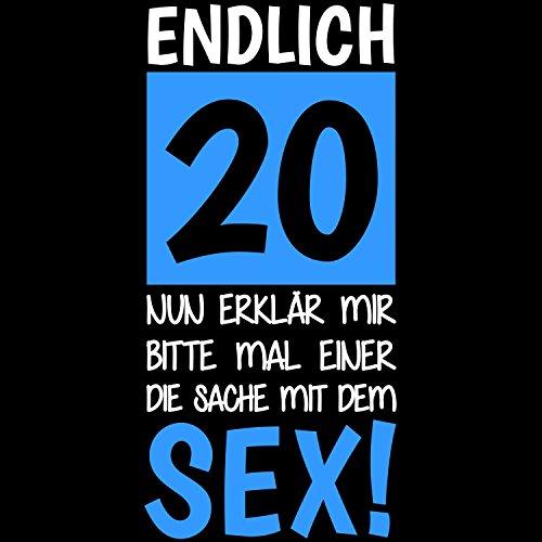 Endlich 20 - Nun erklär mir bitte mal einer die Sache mit dem Sex! - Damen T-Shirt von Fashionalarm   Geschenk zum 20. Geburtstag Jubiläum Schwarz