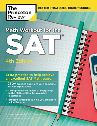 Math Workout for the SAT, 4th Edition: Extra Practice to Help Achieve an Excellent SAT Math Score (College Test Preparation)