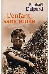 L'enfant sans étoile / Delpard, Raphaël / Réf: 23816