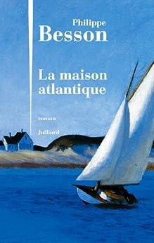 La Maison atlantique par [BESSON, Philippe]