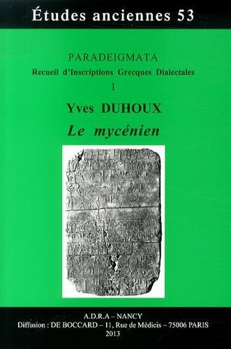 Paradeigmata : recueil d'inscriptions grecques dialectales : Tome 1, Le mycénien par Yves Duhoux