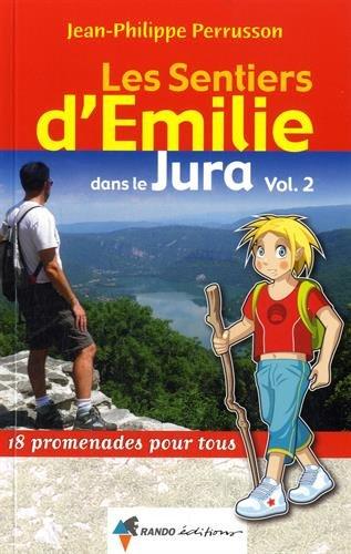 EMILIE DANS LE JURA (VOL 2) HAUT-JURA, PAYS DES LACS par JEAN-PHILIPPE PERRUSSON