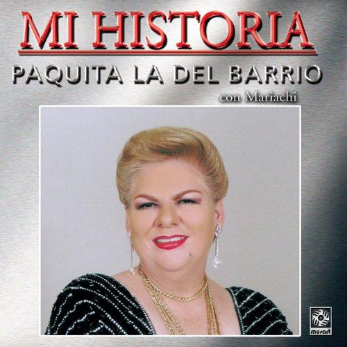 ... Mi Historia - Paquita La Del B..
