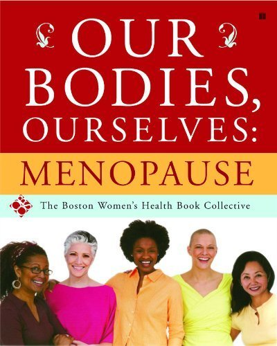 Our Bodies, Ourselves: Menopause by Boston Women's Health Book Collective, Norsigian, Judy (2006) Paperback