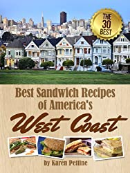 Best Sandwich Recipes of America's West Coast: The 30 Best Sandwiches (Simple Sandwich Recipes Book 2) (English Edition)