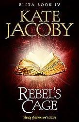 Rebel's Cage (The Books of Elita Book 4)