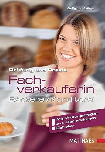 Prüfung und Praxis Bäckereifachverkäufer/-in