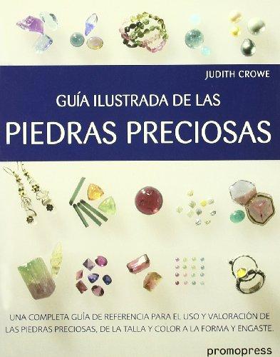 Guia Ilustrada De Las Piedras Preciosas por Judith Crowe