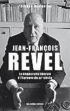 Jean-François Revel - La démocratie libérale à l'épreuve du XXe siecle