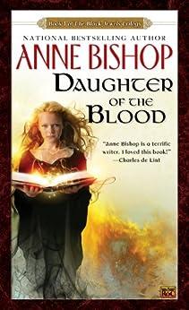 Daughter of the Blood (Black Jewels, Book 1): The Black Jewels Trilogy von [Bishop, Anne]