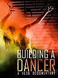 Building A Dancer