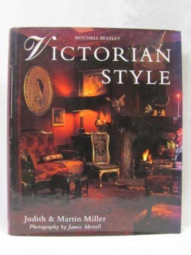Victorian Style by Miller, Judith, Miller, Martin, Merrell, James (1993) Hardcover