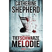 Tiefschwarze Melodie: Thriller (German Edition) by Catherine Shepherd (2015-04-27)