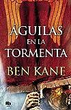 Águilas en la tormenta (Águilas de Roma 3) (MAXI)