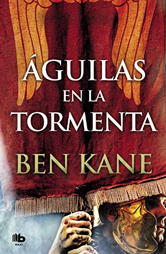 Águilas en la tormenta (Águilas de Roma 3) (MAXI) por Ben Kane