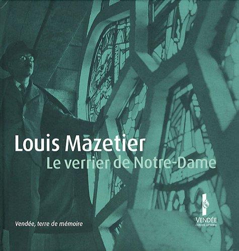 Louis Mazetier : Le verrier de Notre-Dame (1DVD)