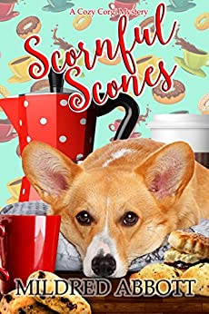 Scornful Scones (Cozy Corgi Mysteries Book 5) by [Abbott, Mildred]