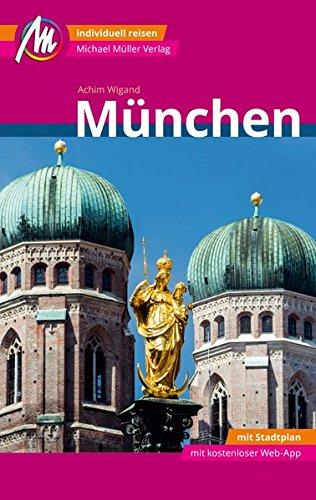 München MM-City Reiseführer Michael Müller Verlag: Individuell reisen mit vielen praktischen Tipps und Web-App mmtravel.com