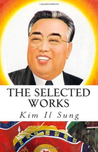 The Selected Works of Kim Il Sung
